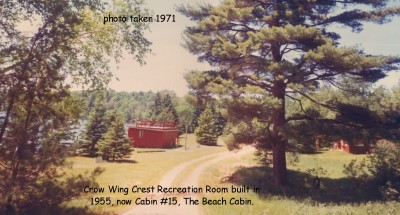 beach cabin #15 at crow wing crest lodge, f.n.a. recreation room in the 1950's